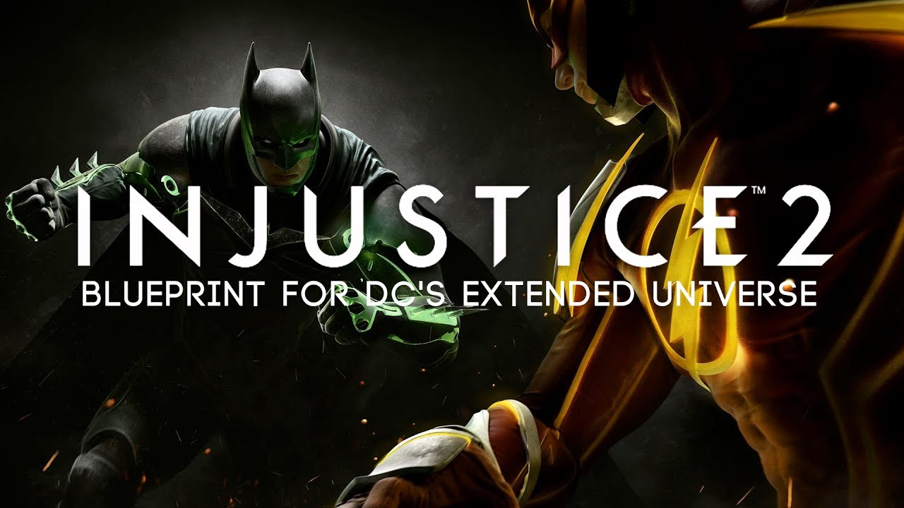 Injustice 2 the blueprint for dcs extended universe spoilers injustice 2 the blueprint for dcs extended universe spoilers malvernweather Choice Image