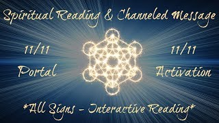 11/11 Portal & Activation ~ Soul Reading & Channeled Message