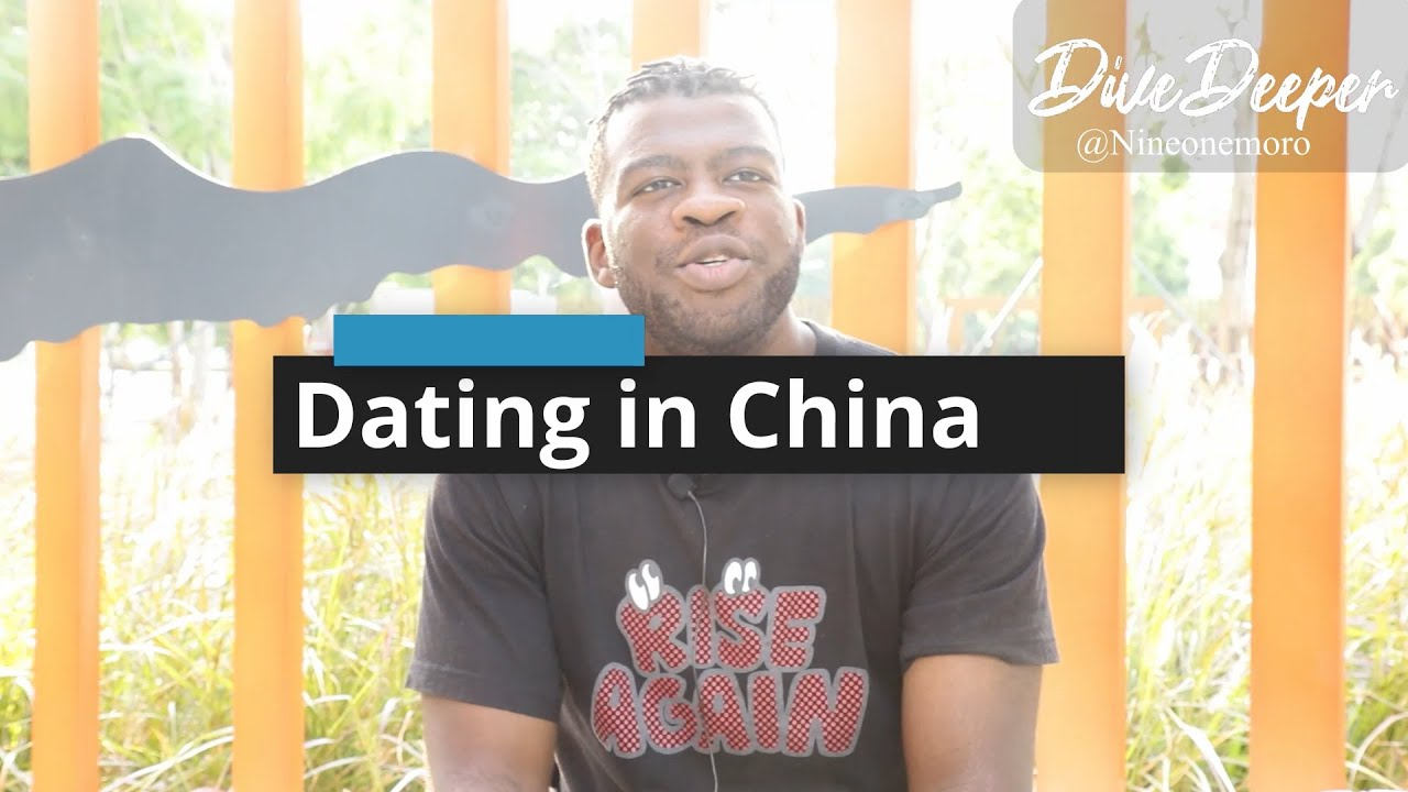 Dive Deeper | EP.1 | Dating whilst Black in China 2019