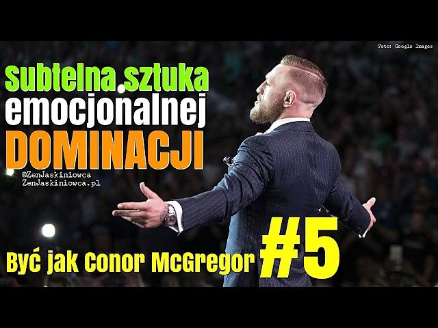 Być jak Conor McGREGOR #5: Subtelna Sztuka Emocjonalnej Dominacji - Rafal Mazur ZenJaskiniowca.pl