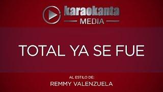 Karaokanta - Remmy Valenzuela - Total ya se fue