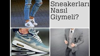Erkekler Sneaker'ları Nasıl Giymeli?