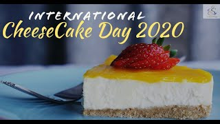 International Cheese Cake Day 2020  30th July 2020  Enjoy with happiness  Er. Jaspreet Singh