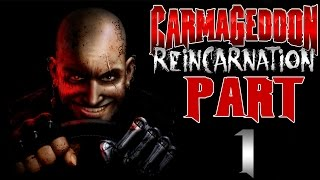 "Carmageddon: Reincarnation - Let's Play - Part 1 - ""Step Into The Ring"" 