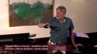 """""""Zdenek Merta u klavíru"""" - host Martin Kasik"""
