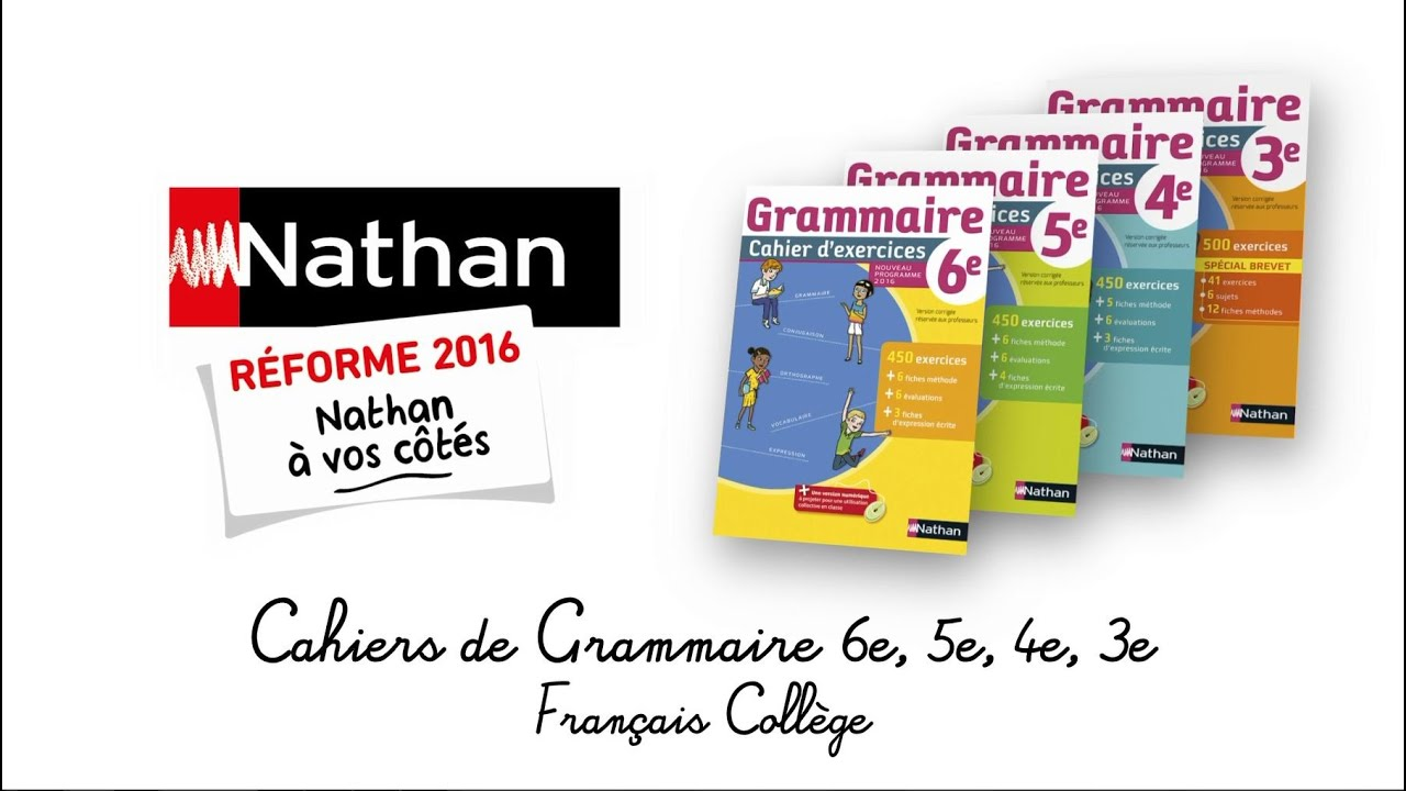 Presentation Des Cahiers De Grammaire Nathan Francais College