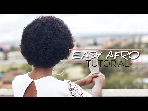 Natural Hair | Easy Afro Tutorial - How to Rock your Afro