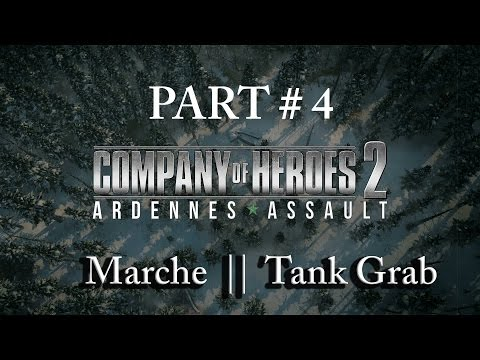 Company of Heroes 2 | Ardennes Assault - Marche || Tank Grab