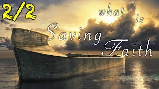 WHAT IS SAVING FAITH? Do you have to know about Jesus? 2/2