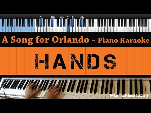 Hands - A Song for Orlando - LOWER Key (Piano Karaoke / Sing Along)