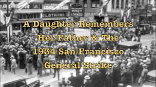 A Daughter Remembers Her Father & The San Francisco General Strike