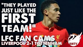 Liverpool v Spurs 2-1 | 'The Reserves Play Just Like The First Team!' | LFC Fan Cams