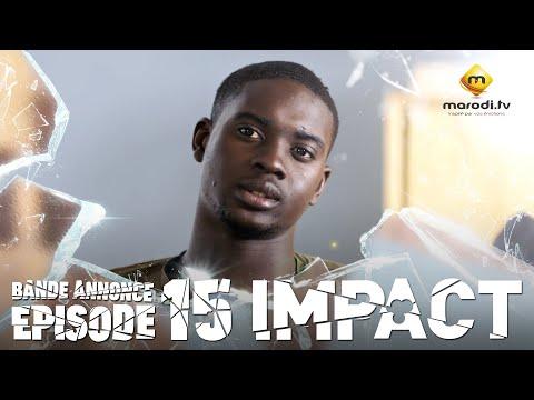 Série - Impact - Episode 15 - Bande Annonce - VOSTFR