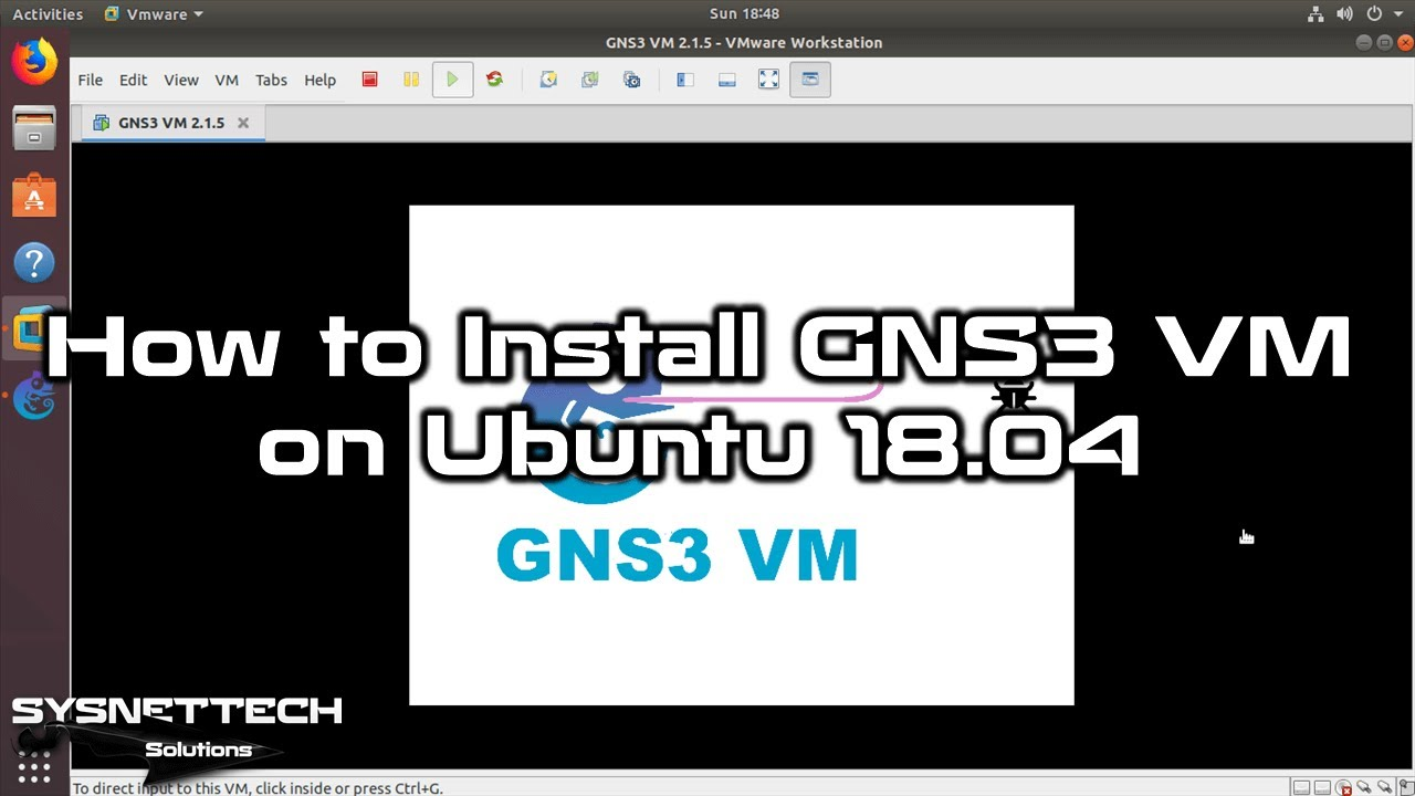 ✅ How to Install GNS3 VM 2 1 11 on Ubuntu 18 04 | SYSNETTECH Solutions