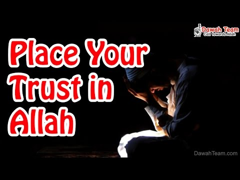 Place Your Trust in Allah ᴴᴰ ┇Powerful Reminder┇ Dawah Team