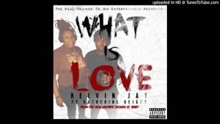 Kelvin Jay ft. Katherine Heigth - What Is Love