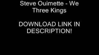 Steve Ouimette - We Three Kings + (DOWNLOAD)