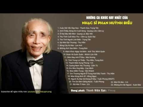 Những bài hát hay nhất của Nhạc sĩ Phan Huỳnh Điểu