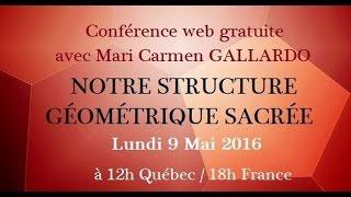 NOTRE STRUCTURE GÉOMÉTRIQUE SACRÉE - Mari Carmen GALLARDO