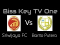 Video Gol Pertandingan Sriwijaya FC vs Barito Putera