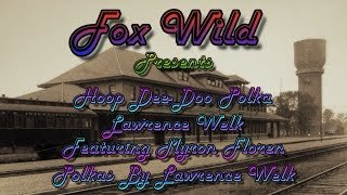 Hoop Dee Doo Polka = Polkas By Lawrence Welk Featuring Myron Floren