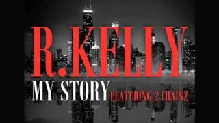 R.kelly - My Story Featuring 2 Chainz. I do not own this song.