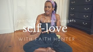 Self-Love is My Spiritual Practice l Faith Hunter