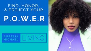 FIND, HONOR, & PROJECT YOUR P.O.W.E.R