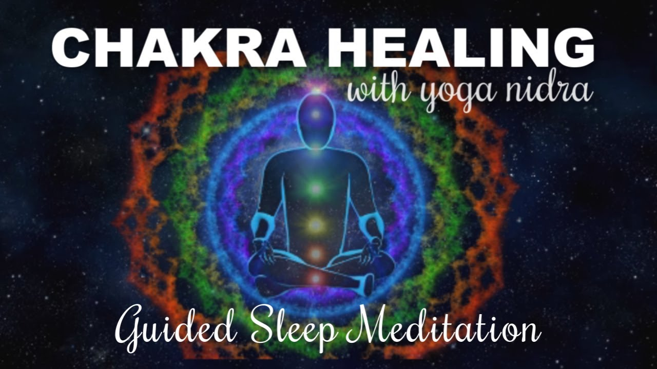 Chakra Healing Yoga Nidra Guided Sleep Meditation For Profound Deep Healing Sleep Youtube