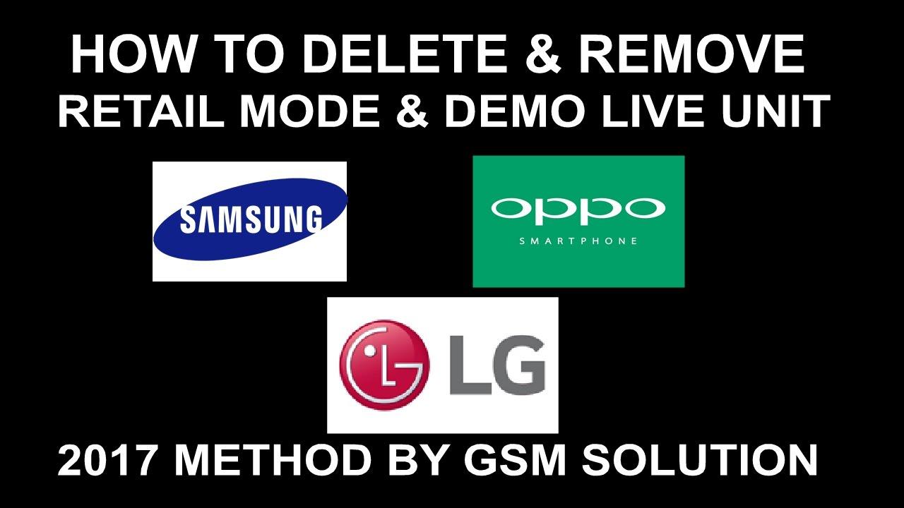 How To Delete & Remove Retail Mode & Demo Live Unite Fix For Samsung  -LG-OPPO Mobile