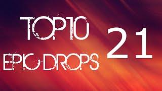 Top 10 Epic Drops #21