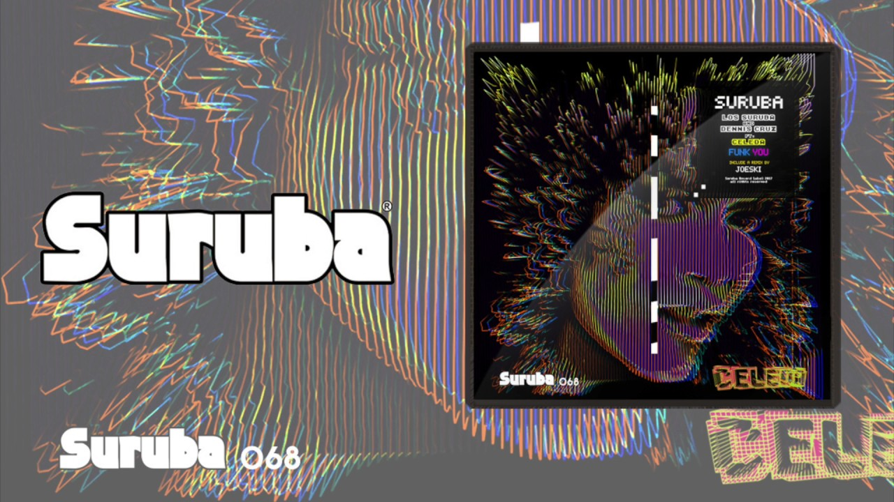 Download Los Suruba & Dennis Cruz - Funk You ft. Celeda (Original mix). SURUBA068