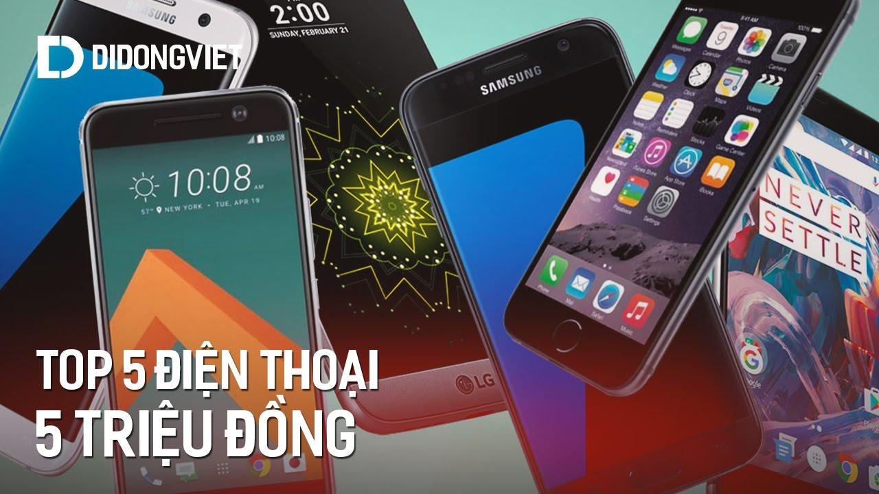 Top 5 điện thoại trong tầm giá 5 triệu đáng mua nhất tháng 12