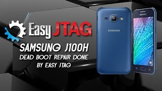 SAMSUNG J100H   DEAD BOOT REPAIR DONE BY EASY JTAG