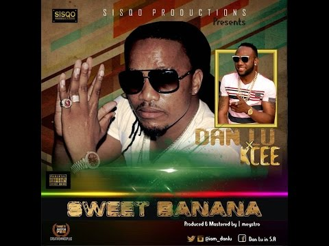 Sweet Banana - Dan Lu ft Kcee