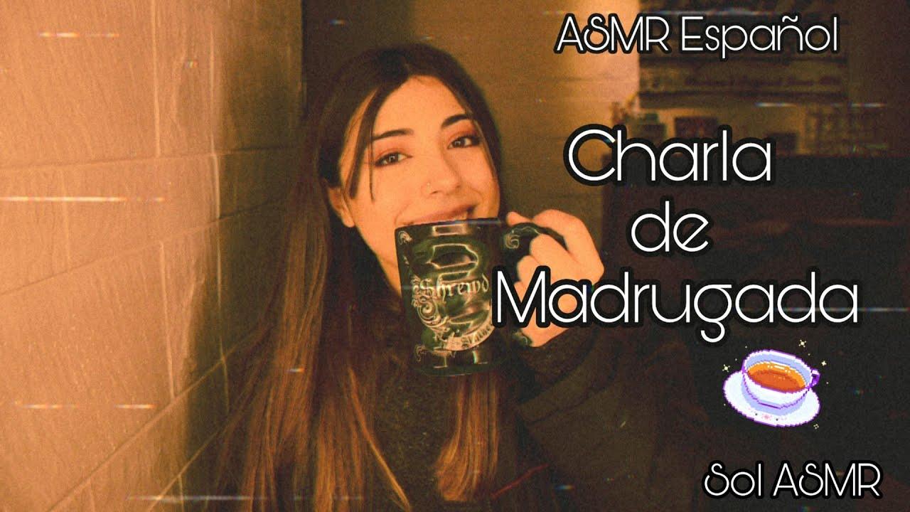 ASMR Español | Charla de Madrugada