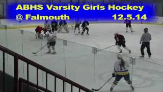 Acton Boxborough Varsity Girls Hockey @ Falmouth 12/5/14