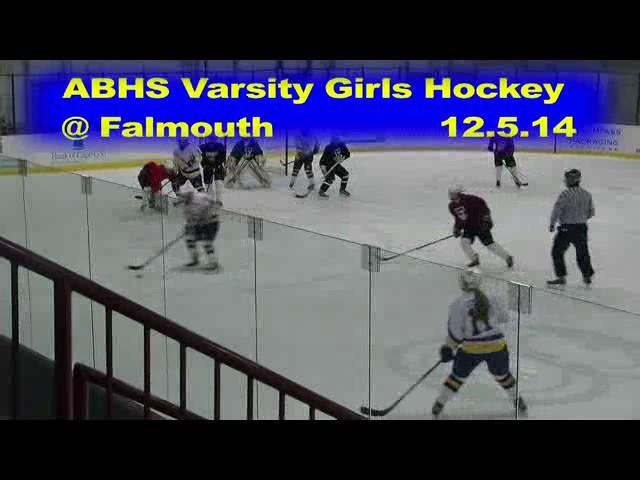Acton Boxborough Varsity Girls Hockey @ Falmouth 12/5/14