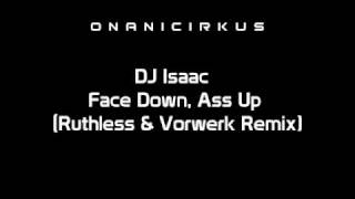 DJ Isaac - Face Down, Ass Up (Ruthless & Vorwerk Remix) [HD]