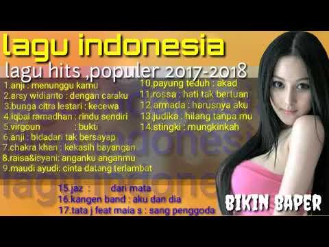 Lagu Indonesia......!!!  17 Lagu Terbaru,  Paling Hits, Populer 2017-2018