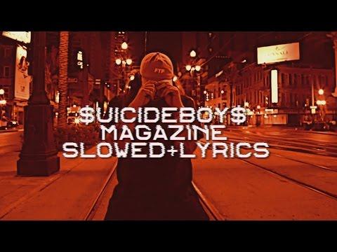 $UICIDEBOY$ - MAGAZINE [SLOWED + LYRICS]