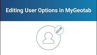 How to Edit User Options in MyGeotab