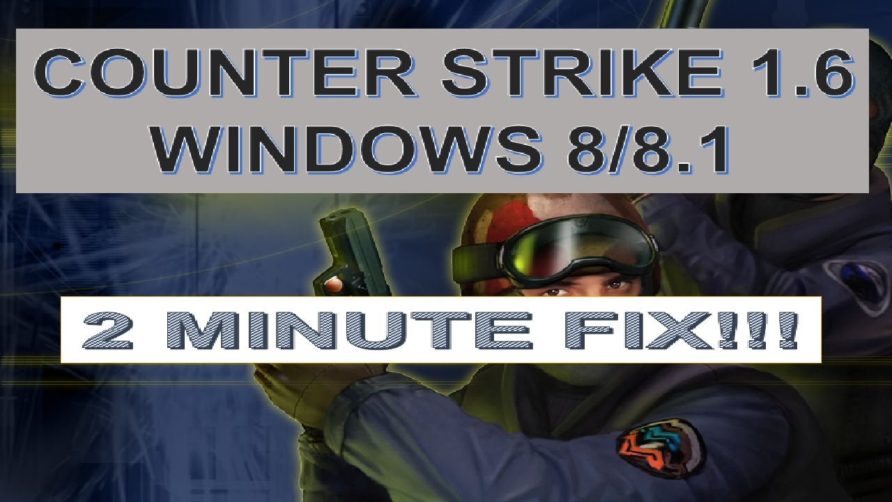 How to run counter strike cs 16 in windows 881 tutorial youtube how to run counter strike cs 16 in windows 881 tutorial baditri Images
