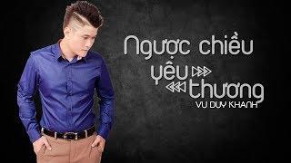Ngược Chiều Yêu Thương - Vũ Duy Khánh | MV Audio