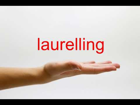 How to Pronounce laurelling - American English