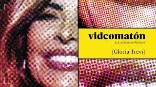 Videomatón: GLORIA TREVI