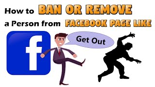 How to Ban or Remove a Person from Facebook Page Like