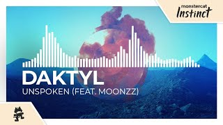 Daktyl - Unspoken (feat. MOONZz) [Monstercat Release]