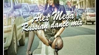 Alex Mega Russian Dance Mix Summer Version 2012