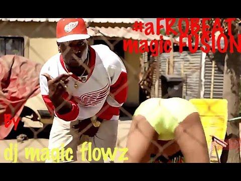 2015 New Afrobeat No Stop Party Mixtape MAGIC FUSION 1.0 By DJ MAGIC FLOWZ